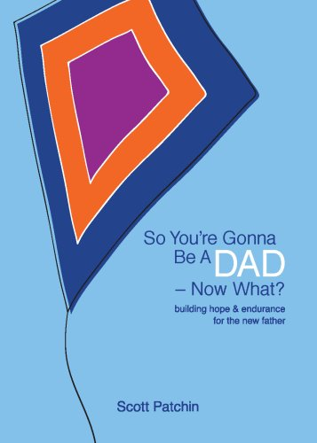 9780978762063: So You're Gonna Be A DAD - Now What?