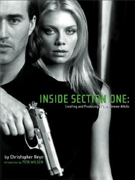 9780978762506: Inside Section One: Creating and Producing TV's La Femme Nikita