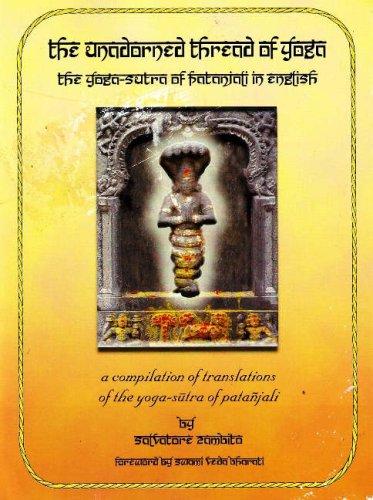 The Unadorned Thread of Yoga: The Yoga-sutra of Patanjali in English: Salvatore Zambito