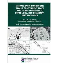 9780978771003: Metamorphic Conditions Along Convergent Plate Junctions: Mineralogy, Petrology, Geochemistry, and Tectonics (J. G. Liou Volume International Book Series)