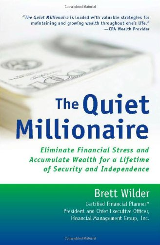 9780978772017: The Quiet Millionaire: Eliminate Financial Stress and Accumulate Wealth for a Lifetime of Security and Independence