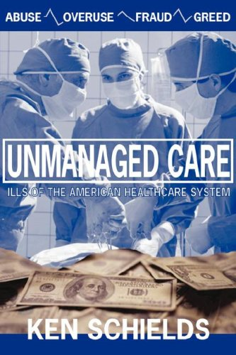 9780978774073: Unmanaged Care - Ills Of The American Healthcare System
