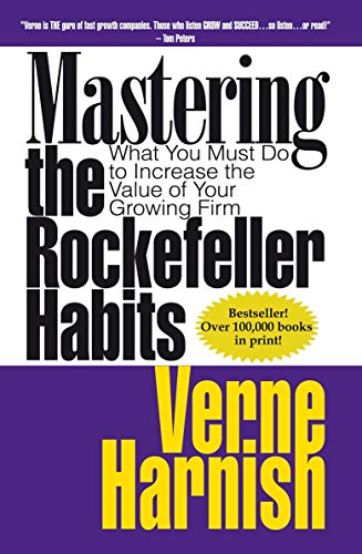9780978774950: Mastering the Rockefeller Habits: What You Must Do to Increase the Value of Your Growing Firm