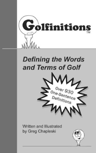 Golfinitions: Defining the Words and Terms of Golf: Chapleski, Greg
