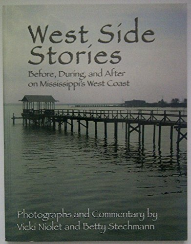 9780978776732: West Side Stories Before, During, and after on Mississippi's West Coast