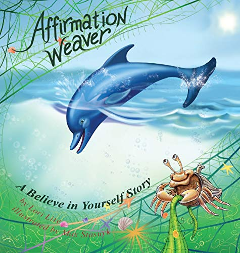 9780978778156: Affirmation Weaver: A Believe in Yourself Story, Designed to Help Children Boost Self-esteem While Decreasing Stress and Anxiety. (Indigo Ocean Dreams)