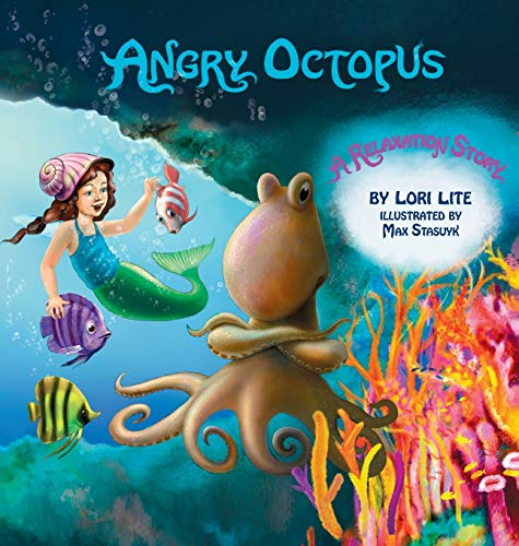 Angry Octopus A Relaxation Story Lori Lite
