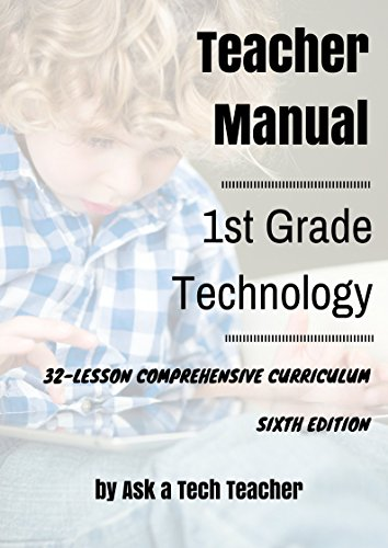 9780978780012: First Grade Technology: 32-lesson Comprehensive Curriculum