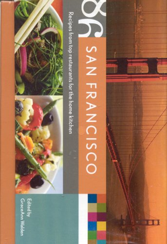 9780978780210: 86 Recipes - San Francisco: Recipes From Top Restaurants For The Home Kitchen
