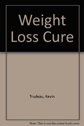 The Weight Loss Cure (0978785126) by Trudeau, Kevin