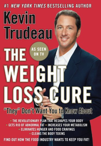 "The Weight Loss Cure ""They"" Don't Want: Trudeau, Kevin"