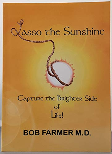 9780978785901: Lasso the Sunshine (Capture the Brighter Side of Life)