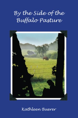By the Side of the Buffalo Pasture: Buerer, Kathleen