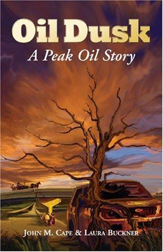 9780978789305: Oil Dusk: A Peak Oil Story