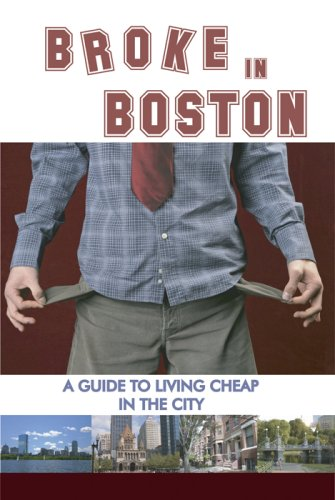 9780978791704: Broke in Boston: A Guide to Living Cheap in the City