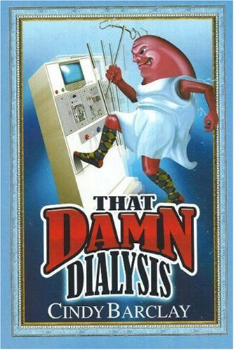 9780978791803: That Damn Dialysis