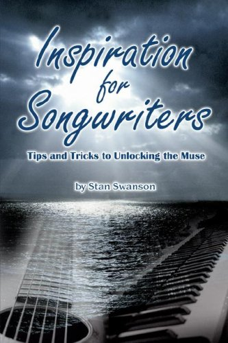 9780978792503: Inspiration for Songwriters: Tips and Tricks to Unlocking the Muse