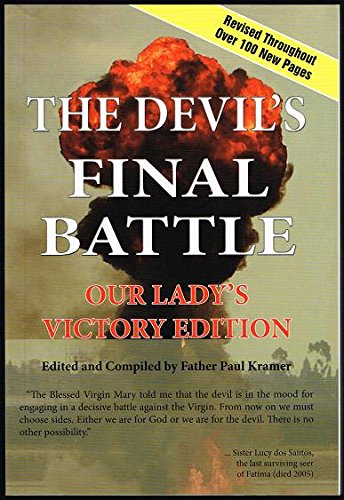 The Devil's Final Battle Our Lady's victory: Father Paul Kramer