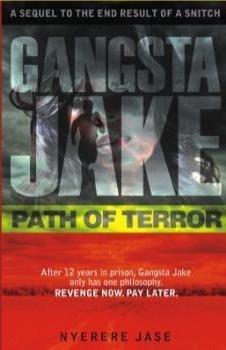 Gangsta Jake Path of Terror (The Gangsts Jake Movement, 2): Nyerere Jase
