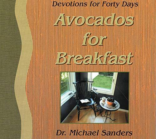 Avocados for Breakfast: Sanders, Michael