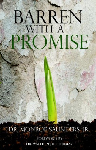 Barren With a Promise: Monroe, Saunders, Jr