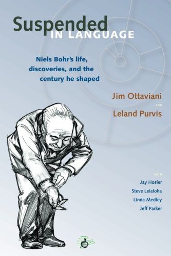 9780978803728: Suspended In Language: Niels Bohrs Life, Discoveries, And The Century He Shaped
