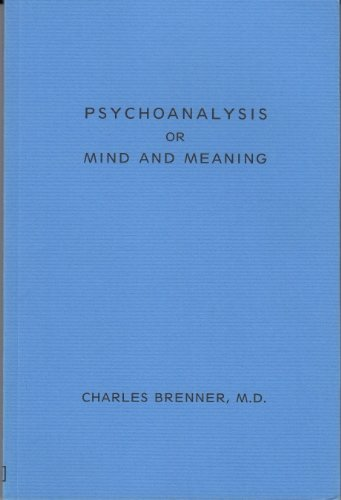 Psychoanalysis or Mind and Meaning: Charles Brenner