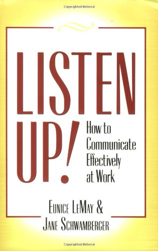 9780978805852: Listen Up!: How to Communicate Effectively at Work