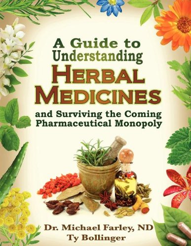 9780978806538: A Guide to Understanding Herbal Medicines and Surviving the Coming Pharmaceutical Monopoly