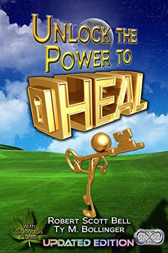 Unlock the Power to Heal: Bell, Robert Scott; Bollinger, Ty M.