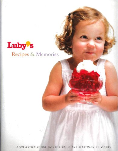 9780978816209: Luby's Recipes & Memories: A Collection of Our Favorite Dishes and Heartwarming Stories