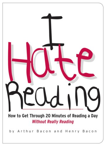 9780978817817: I Hate Reading: How to Get Through 20 Minutes of Reading a Day Without Really Reading