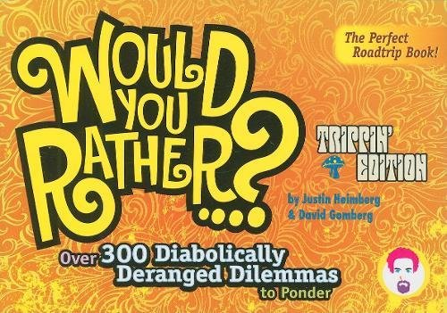 9780978817831: Would You Rather...?: Trippin' Edition: Over 300 Diabolically Deranged Dilemmas to Ponder