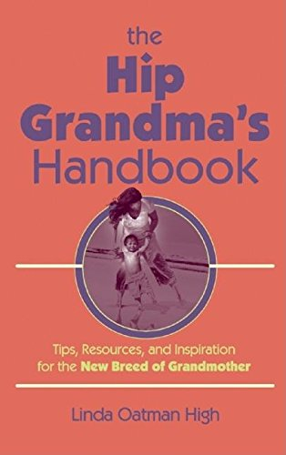 9780978817886: The Hip Grandma's Handbook: Tips, Resources, and Inspiration for the New Breed of Grandmother