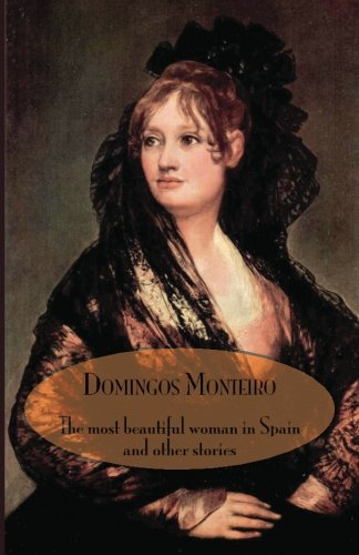 The Most Beautiful Woman in Spain and Other Stories: Monteiro, Domingos