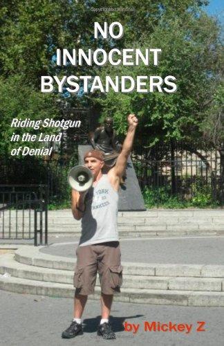 9780978818623: No Innocent Bystanders: Riding Shotgun In The Land Of Denial