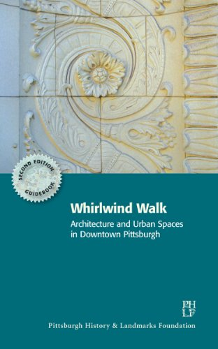 9780978828486: Whirlwind Walk: Architecture and Urban Spaces in Downtown Pittsburgh