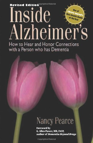 9780978829919: Inside Alzheimer's: How to hear and Honor Connections with a Person who has Dementia