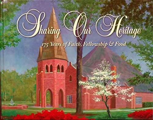 9780978830502: Sharing Our Heritage: 175 Years of Faith, Fellowship & Food, 1831-2006