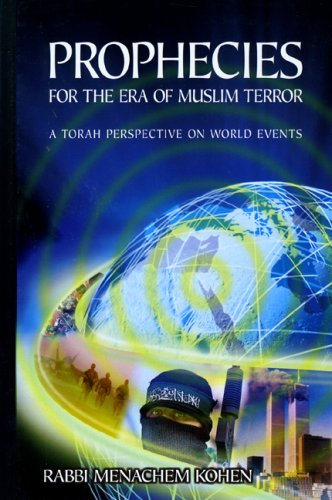 9780978833800: Prophecies for the Era of Muslim Terror: A Torah Perspective on World Events
