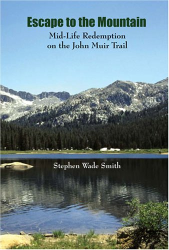 9780978834302: Escape to the Mountain: Mid-life Redemption on the John Muir Trail