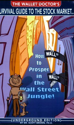 9780978834500: The Wallet Doctor's Survival Guide to the Stock Market... how to prosper in the Wall Street jungle!