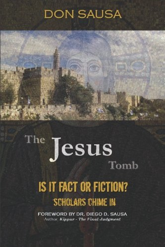 The Jesus Tomb: Is It Fact or Fiction? Scholars Chime In: Don Sausa