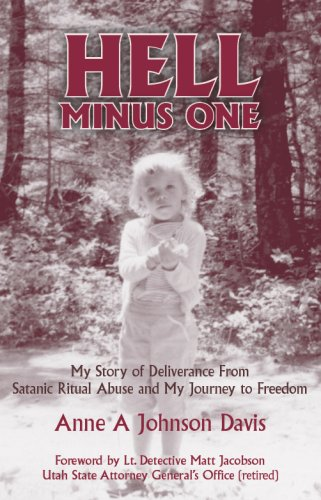 Hell Minus One: My Story of Deliverance From Satanic Ritual Abuse and My Journey to Freedom: Davis,...