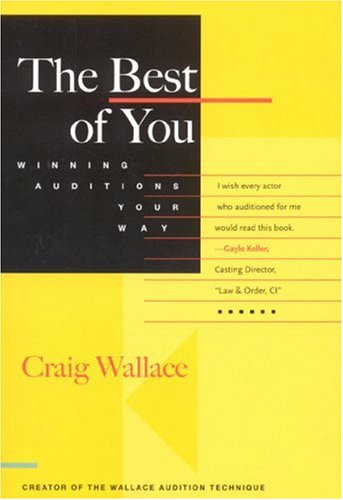 The Best of You: Winning Auditions Your Way: Wallace Craig