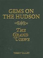 Gems on the Hudson: The Grand Views: Talley, Terry