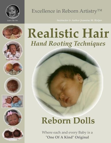 9780978840938: Excellence in Reborn Artistry: Realistic Hair for Reborning: Hand Rooting Techniques