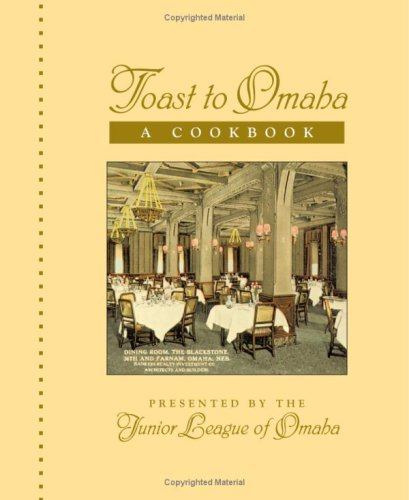 9780978842901: Toast to Omaha: A Cookbook by the Junior League of Omaha