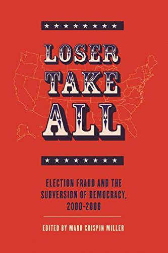 9780978843144: Loser Take All: Election Fraud and the Subversion of Democracy, 2000-2008
