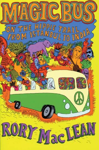 9780978843199: Magic Bus: On the Hippie Trail from Istanbul to India